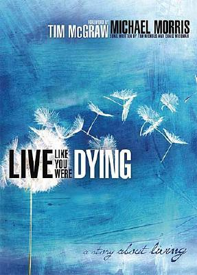 Image for Live Like You Were Dying:  A Story About Living
