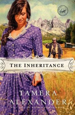 The Inheritance (Women of Faith Fiction), Alexander, Tamera