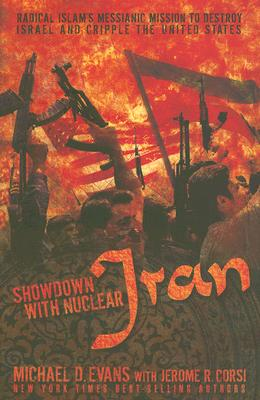 Image for Showdown with Nuclear Iran: Radical Islam's Messianic Mission to Destroy Israel and Cripple the United States