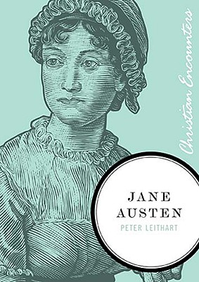 Jane Austen (Christian Encounters Series), Peter Leithart