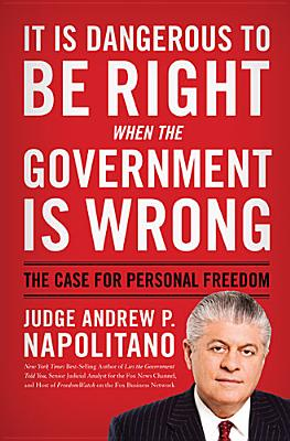 Image for It Is Dangerous to Be Right When the Government Is Wrong: The Case for Personal Freedom