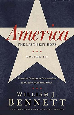 Image for America: The Last Best Hope (Volume III): From the Collapse of Communism to the Rise of Radical Islam