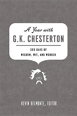 Image for A Year with G. K. Chesterton: 365 Days of Wisdom, Wit, and Wonder