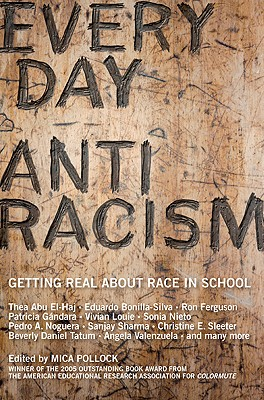Image for Everyday Antiracism: Getting Real About Race in School
