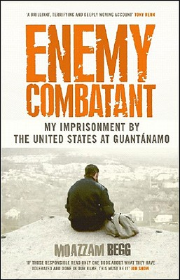 Image for Enemy Combatant: My Imprisonment at Guantanamo, Bagram, And Kandahar