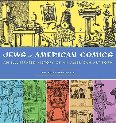 Image for Jews and American Comics: An Illustrated History of an American Art Form
