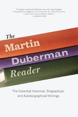 Image for The Martin Duberman Reader: The Essential Historical, Biographical, and Autobiographical Writings