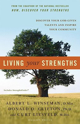 Image for Living Your Strengths : Discover Your God-given Talents And Inspire Your Community