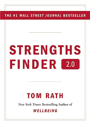 StrengthsFinder 2.0: A New and Upgraded Edition of the Online Test from Gallup's Now, Discover Your Strengths, Tom Rath