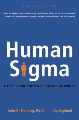 Human Sigma: Managing the Employee-Customer Encounter, Fleming, John H.; Asplund, Jim