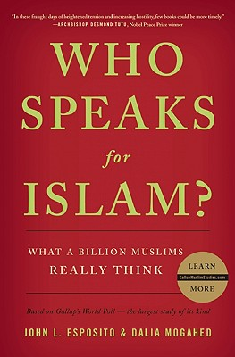 Image for Who Speaks for Islam?: What a Billion Muslims Really Think
