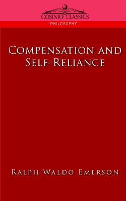 Image for Compensation and Self-Reliance (Cosimo Classics Philosophy)