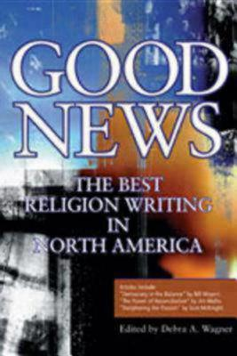 Image for Good News: The Best Religion Writing in North America