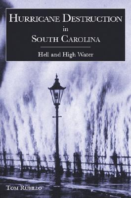 Image for HURRICANE DESTRUCTION IN SOUTH CAROLINA: HELL AND HIGH WATER