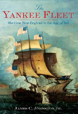 Image for The Yankee Fleet: Maritime New England in the Age of Sail