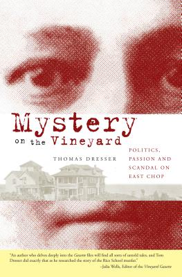 Image for Mystery on the Vineyard: Politics, Passion and Scandal on East Chop
