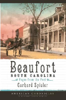Image for Beaufort, South Carolina: Pages from the Past (American Chronicles)