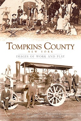 Image for Tompkins County New York:: Images of Work and Play (Vintage Images)