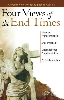 Four Views of the End Times, Rose Publishing