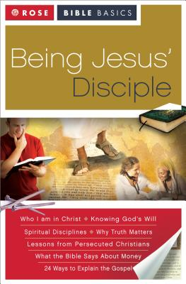 Being Jesus' Disciple (Rose Bible Basics), Rose Publishing