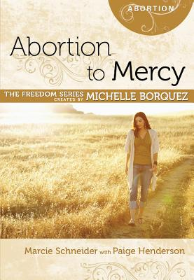 Image for Abortion to Mercy Minibook [Freedom Series] (Freedom (Rose Publishing))