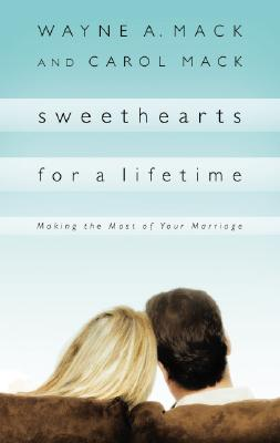 Image for Sweethearts for a Lifetime: Making the Most of Your Marriage (Strength for Life)