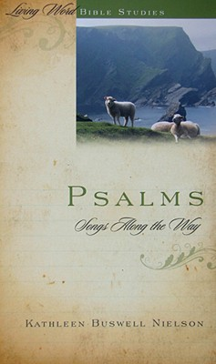 Psalms Volume 1: Songs Along the Way (Living Word Bible Studies), Kathleen Buswell Nielson