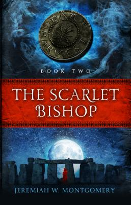 The Scarlet Bishop (The Dark Harvest Trilogy, Book 2), Jeremiah Montgomery