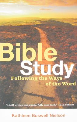 Bible Study: Following the Ways of the Word, Kathleen Buswell Nielson