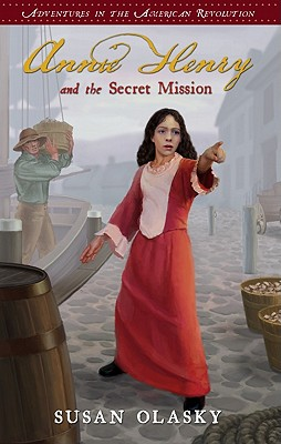 Image for Annie Henry and the Secret Mission: Adventures in the American Revolution - Book 1