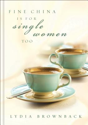 Image for Fine China is for Single Women Too