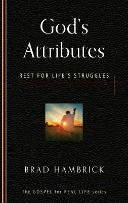Image for God's Attributes: Rest for Life's Struggles (Gospel for Real Life Series)