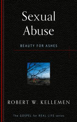 Image for Sexual Abuse: Beauty for Ashes (Gospel for Real Life)