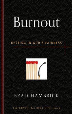 Image for Burnout: Resting in God's Fairness (Gospel for Real Life)