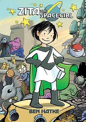 Zita the Spacegirl, Hatke, Ben