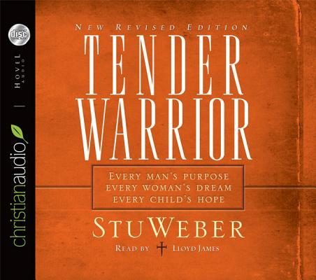 """Image for """"''Tender Warrior: Every Man's Purpose, Every Woman's Dream, Every Child's Hope (CD Audiobook)''"""""""