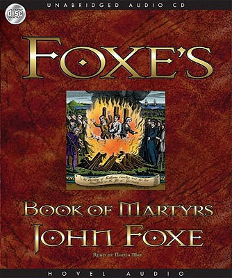 Foxe's Book of Martyrs [Audiobook, CD, Unabridged] [Audio CD], John Foxe