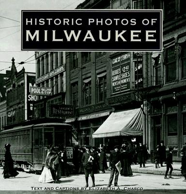 Historic Photos of Milwaukee, Elizabeth Chasco