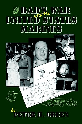 Dad's War With the United States Marines, Green, Peter H.