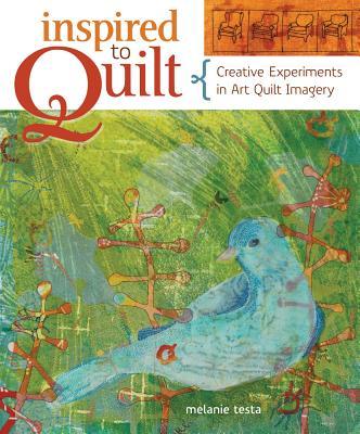 Inspired to Quilt, Testa, Melanie