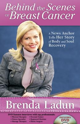 Image for Behind the Scenes of Breast Cancer: A News Anchor Tells Her Story of Body and Soul Recovery