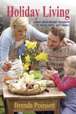 Image for Holiday Living: Using Year-Round Holidays to Build Faith and Family