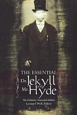 Image for The Essential Dr. Jekyll and Mr. Hyde: The Definitive Annotated Edition