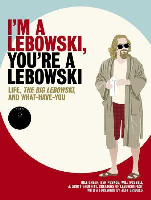 Image for I'm A Lebowski, You're A Lebowski: Life, The Big Lebowski, and What Have You