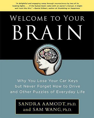 Image for Welcome to Your Brain: Why You Lose Your Car Keys but Never Forget How to Drive