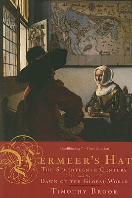 Image for Vermeer's Hat: The Seventeenth Century and the Dawn of the Global World