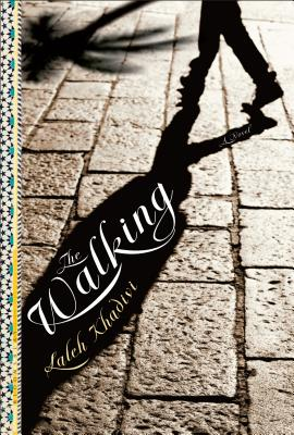 The Walking: A Novel, Khadivi, Laleh