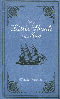 The Little Book of the Sea, Schroter,Lorenz
