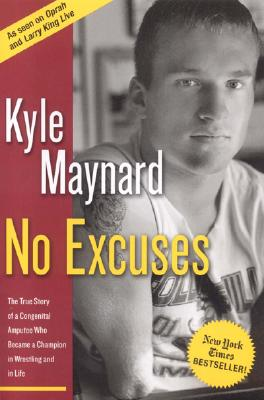 Image for No Excuses: The True Story of a Congenital Amputee Who Became a Champion in Wrestling and in Life