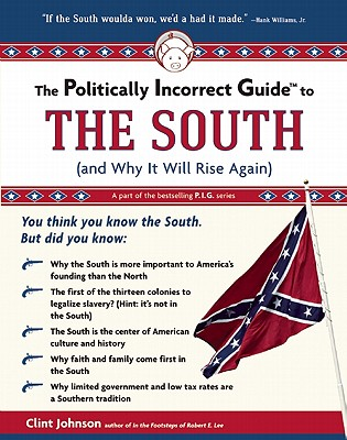 Image for The Politically Incorrect Guide to the South (and Why It Will Rise Again)